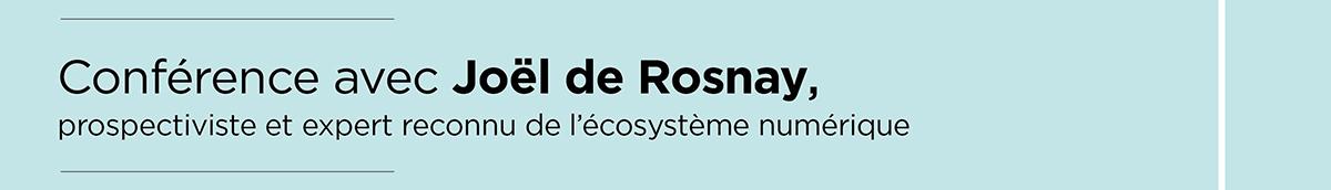 Conférence avec Joël de Rosnay, prospectiviste et expert reconnu de l'écosystème numérique